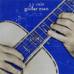 Guitar Man J.j. Cale
