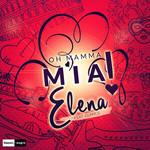 Mamma Mia (He's Italiano) (Featuring Glance) (Remixes) (Ep) Elena Gheorghe