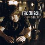 Sinners Like Me Eric Church