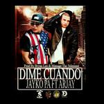 Dime Cuando (Featuring Arjay) (Cd Single) Jayko Pa