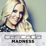 Madness (Featuring Tris) (Remixes) (Cd Single) Cascada