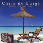 Timing Is Everything Chris De Burgh