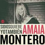 Si Dios Quiere Yo Tambien (11 Canciones) Amaia Montero