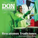 Rescatemos Tradiciones (Featuring Tito Rojas) (Cd Single) Don Perignon Y La Puertorriqueña