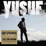 Tell 'em I'm Gone Yusuf
