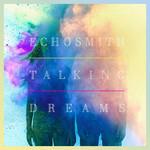 Talking Dreams (Deluxe Edition) Echosmith
