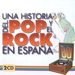 Una Historia Del Pop Y El Rock En España Los 60