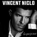 Ce Que Je Suis Vincent Niclo