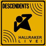 Hallraker: Live! Descendents