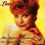 Mis Mejores Canciones 12 Super Exitos Laura Canales