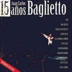15 Años Juan Carlos Baglietto