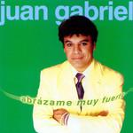 Abrazame Muy Fuerte Juan Gabriel