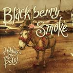 Holding All The Roses Blackberry Smoke
