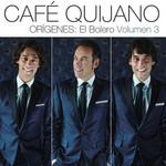 Origenes: El Bolero Volumen 3 Cafe Quijano