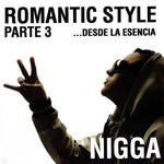 Romantic Style Parte 3... Desde La Esencia Flex (Nigga)