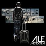 Hoy Sale Mi Vuelo (Cd Single) Ale Mendoza