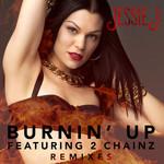 Burnin' Up (Featuring 2 Chainz) (Remixes) (Ep) Jessie J