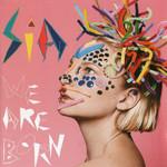 We Are Born (Usa) Sia