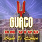 En Vivo Desde La Basilica Guaco
