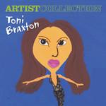 Artist Collection Toni Braxton