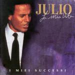 La Mia Vita I Miei Successi Julio Iglesias