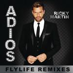 Adios (Flylife Remixes) (Ep) Ricky Martin