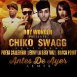 Antes De Ayer (Feat. Poeta Callejero, Jenny La Sexy Voz & Black Jonas Point) (Remix) (Cd Single) Chiko Swagg