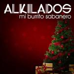 Mi Burrito Sabanero (El Burrito De Belen) (Cd Single) Alkilados