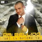 Asi La Quiero Yo (Cd Single) Dr. Bellido
