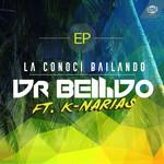 La Conoci Bailando (Featuring K-Narias) (Ep) Dr. Bellido