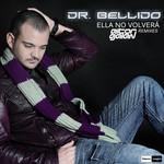 Ella No Volvera (Aitor Galan Remixes) (Cd Single) Dr. Bellido