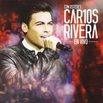 Con Ustedes... Car10s Rivera En Vivo Carlos Rivera