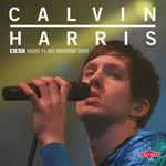 Bbc Radio 1's Big Weekend 2009: Calvin Harris (Live) (Ep) Calvin Harris