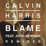 Blame (Featuring John Newman) (Remixes) (Ep) Calvin Harris