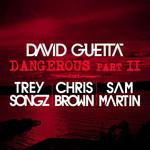 Dangerous, Pt. 2 (Featuring Trey Songz, Chris Brown & Sam Martin) (Cd Single) David Guetta