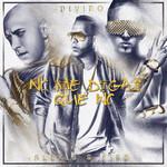No Me Digas Que No (Featuring Alexis & Fido) (Cd Single) Divino