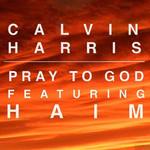 Pray To God (Featuring Haim) (Cd Single) Calvin Harris