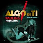Algo De Ti (Remix Radio Junior Caldera) (Cd Single) Paulina Rubio