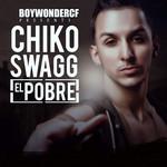 El Pobre (Cd Single) Chiko Swagg