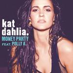 Money Party (Featuring Polly A.) (Cd Single) Kat Dahlia