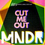 Cut Me Out (Cd Single) Mndr