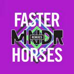 Faster Horses (Remixes) (Ep) Mndr