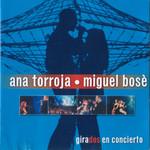 Girados En Concierto Ana Torroja Y Miguel Bose