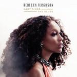 Lady Sings The Blues Rebecca Ferguson