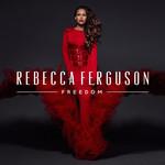 Freedom (Deluxe Edition) Rebecca Ferguson