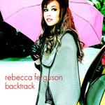 Backtrack (Remixes) (Ep) Rebecca Ferguson
