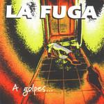 A Golpes De Rock & Roll La Fuga