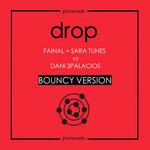 Drop (Featuring Sara Tunes & Dani 3palacios) (Bouncy Version) (Cd Single) Fainal
