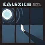 Edge Of The Sun (Deluxe Edition) Calexico