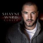 Closer (Deluxe Edition) Shayne Ward